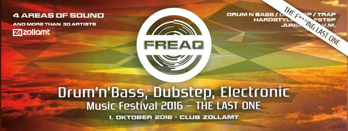FREAQ – Drum & Bass, Dubstep, Electronic Music Festival – THE LAST ONE
