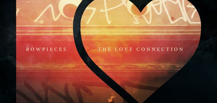 LV058DD: Rowpieces – The Love Connection